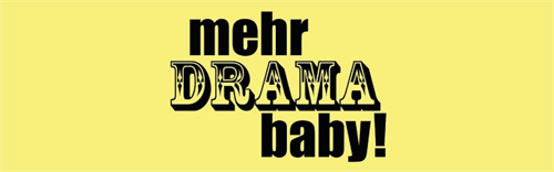 "Poster on the event ""Mehr Drama Baby!"""
